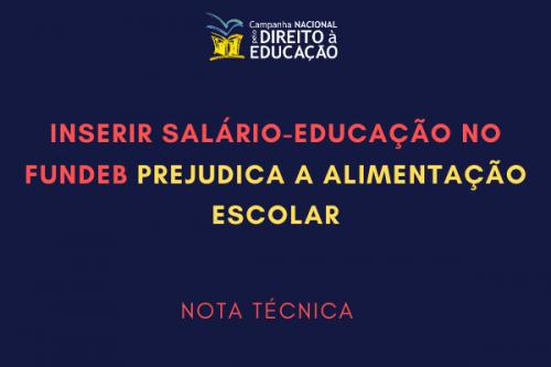 PNAE | Inserir Salário-Educação no Fundeb prejudica a alimentação escolar, diz nota técnica da Campanha