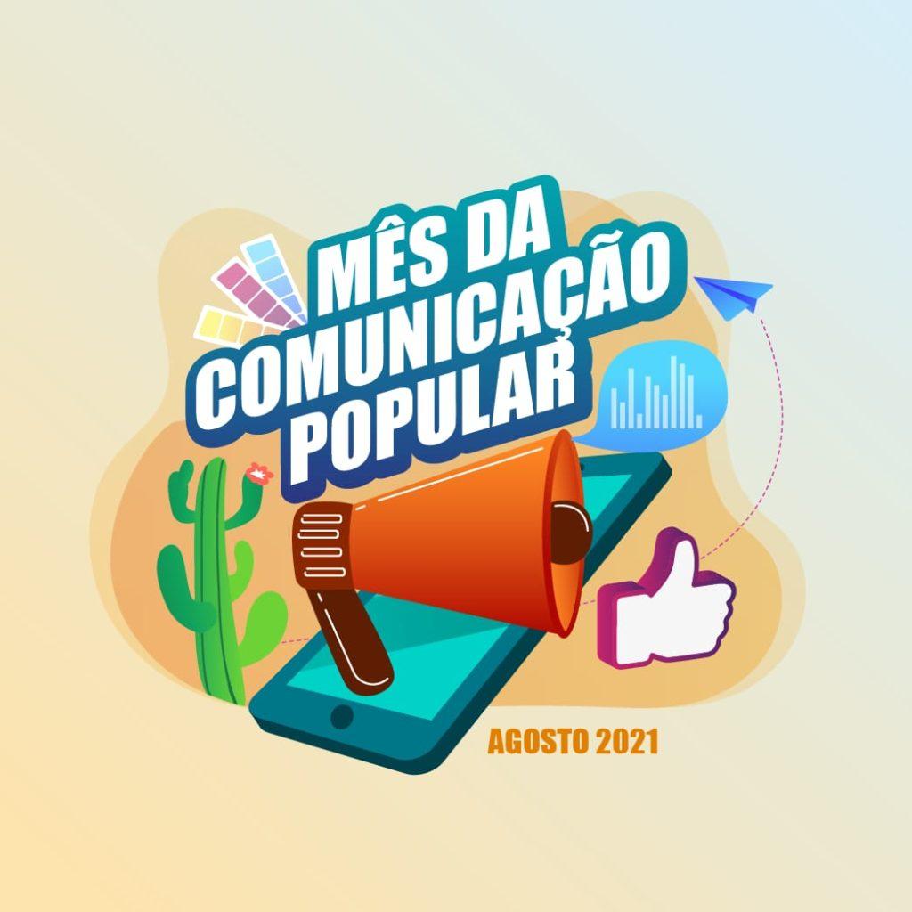 Agosto é o mês da Comunicação Popular!